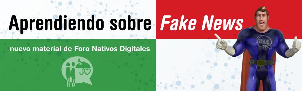 Fake News: nuevos materiales para Foro de Nativos Digitales